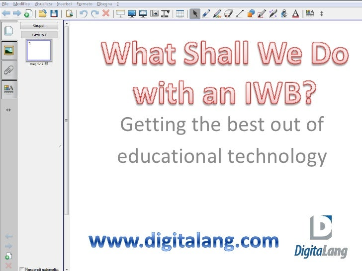Getting the best out of educational technology