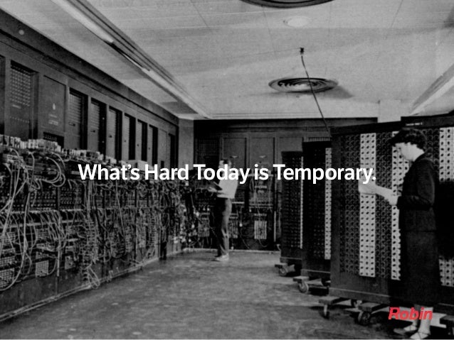 What's Hard Today is Temporary