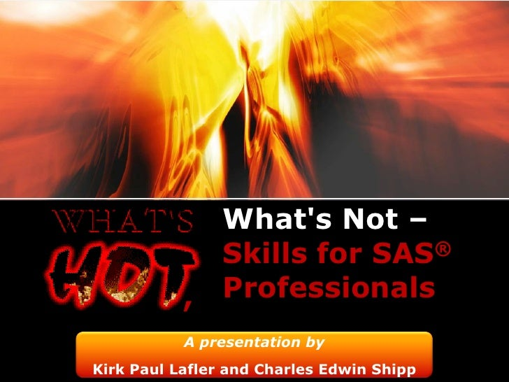 What\'s Hot, What\'s Not: Skills For SAS® Professionals (35 Minutes)