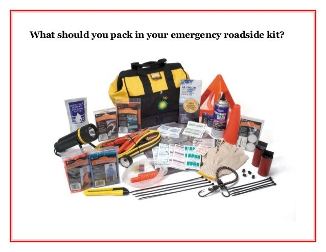 What should you pack in your emergency roadside kit?