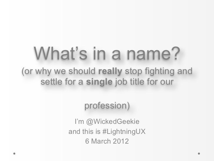 What's in a name?(or why we should really stop fighting and     settle for a single job title for our               profes...