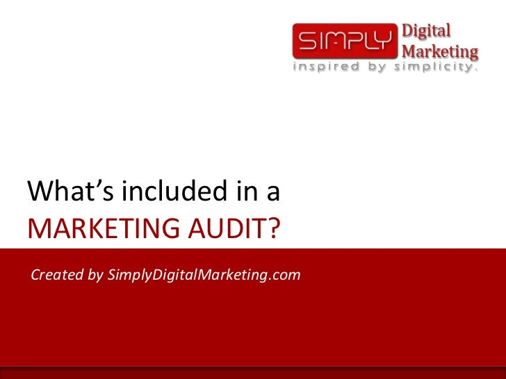What's included in aMARKETING AUDIT?<br />Created by SimplyDigitalMarketing.com<br />
