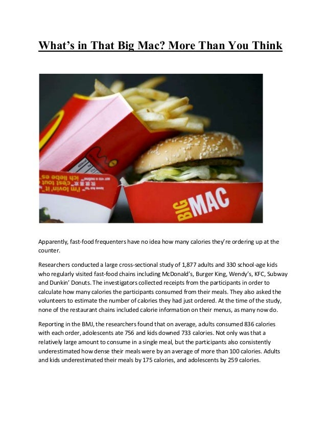 What's in That Big Mac? More Than You Think Apparently, fast-food frequenters have no idea how many calories they're order...