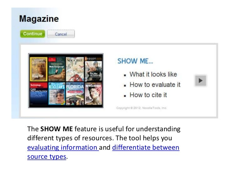 The SHOW ME feature is useful for understandingdifferent types of resources. The tool helps youevaluating information and ...