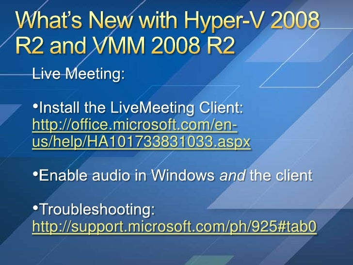 Whats New In 2008 R2 Hyper V And Vmm 2008 R2