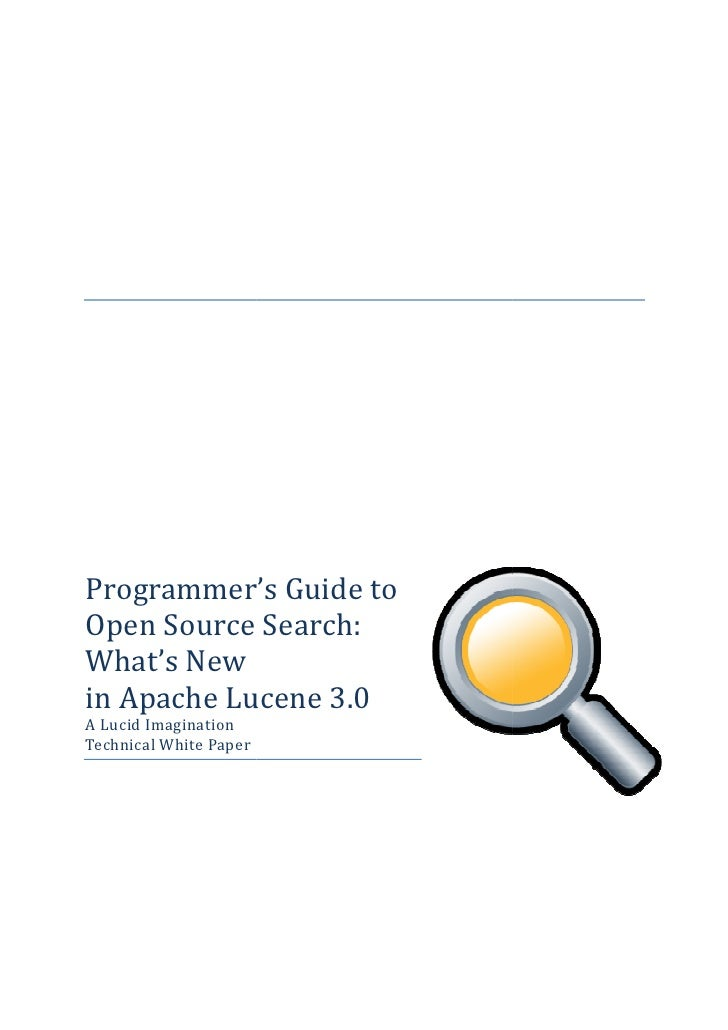 Programmer's Programmer Guide to Open Source Search             Search: What's New in Apache Lucene 3.0 A Lucid Imaginatio...