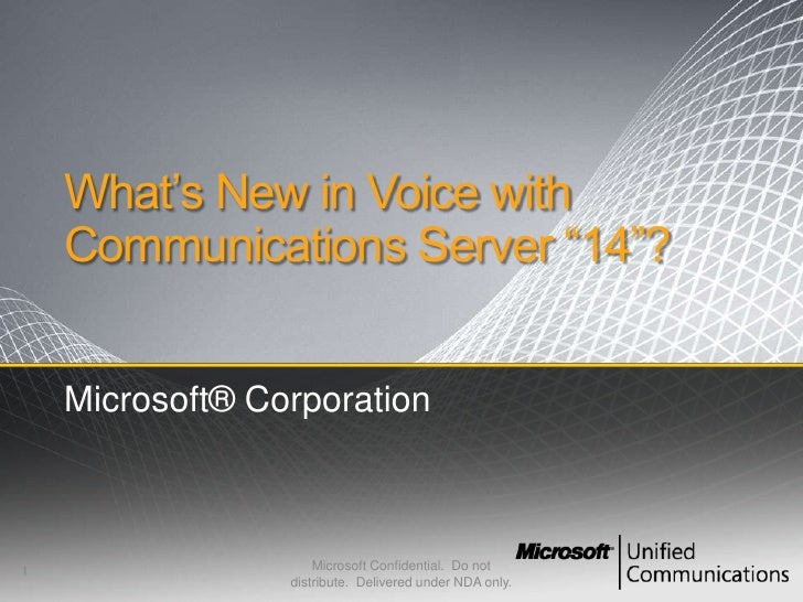 "What's New in Voice with     Communications Server ""14""?       Microsoft® Corporation    1                    Microsoft Co..."