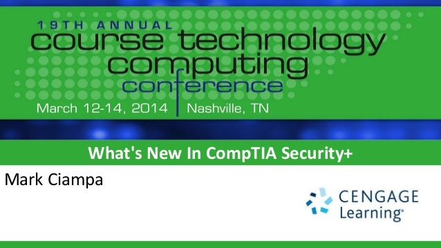 What's New In CompTIA Security+ - Course Technology Computing Conference
