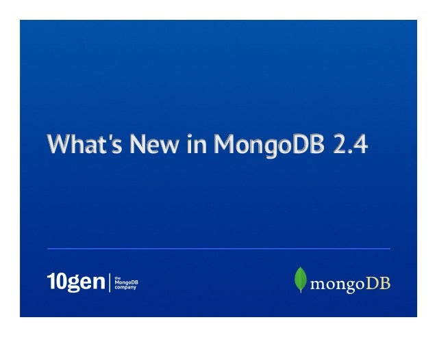 Whats New in MongoDB 2.4