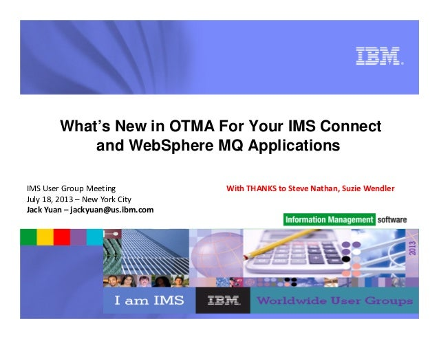 What's new in OTMA for your IMS Connect and WebSphere MQ Applications - IMS UG July 2013 NYC