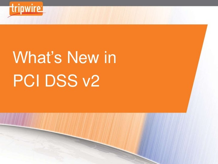 What's New in PCI DSS v2