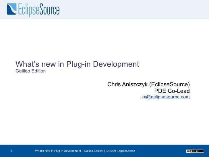 What's New in Plug-in Development (Galileo)