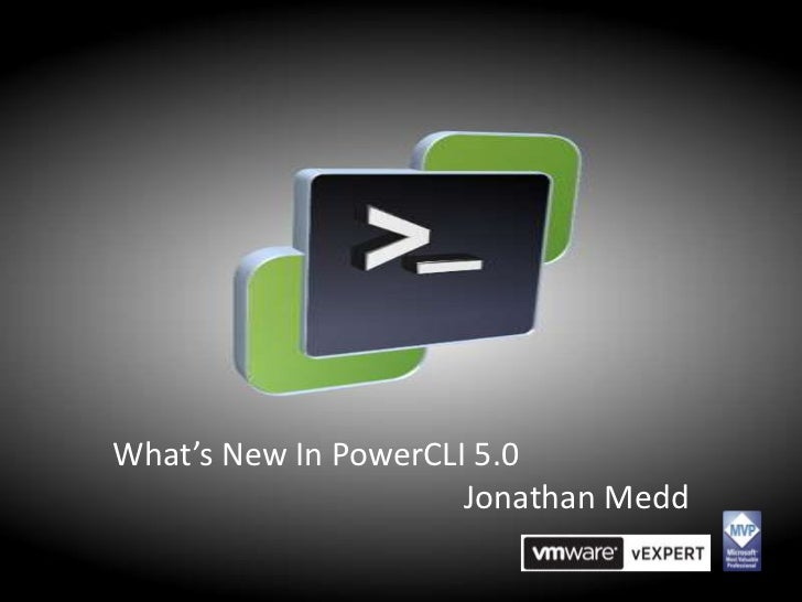 What's New In PowerCLI 5.0                      Jonathan Medd