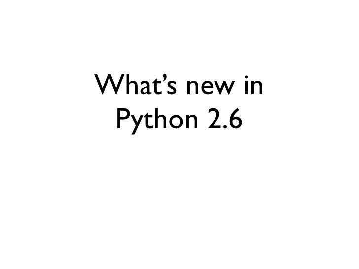 What's New In Python 2.6