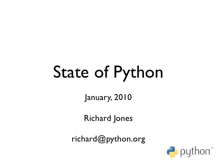 State of Python      January, 2010       Richard Jones    richard@python.org
