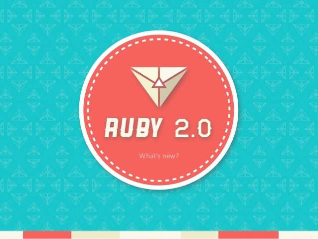 Ruby 2.0  What's new?
