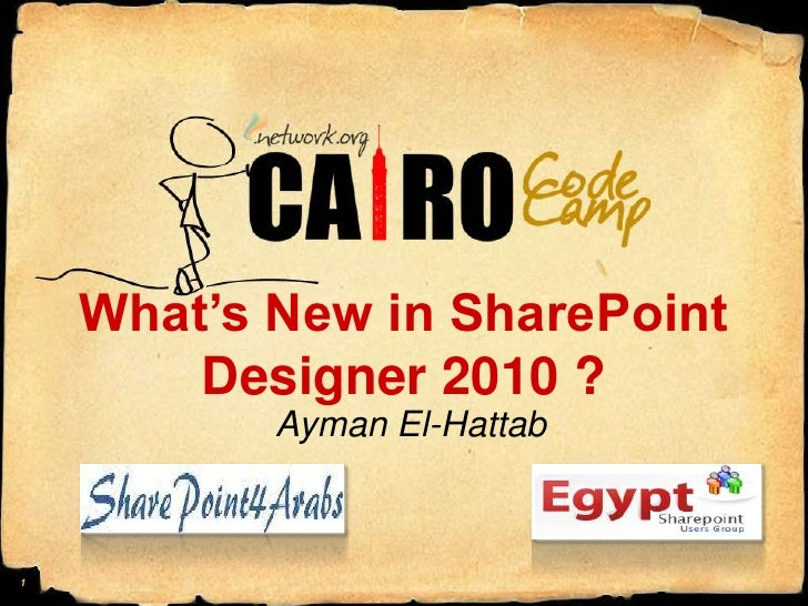 What's New in SharePoint Designer 2010 ?<br />Ayman El-Hattab<br />1<br />