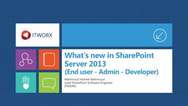 What's new in SharePoint Server 2013 (End user - Admin – Developer)