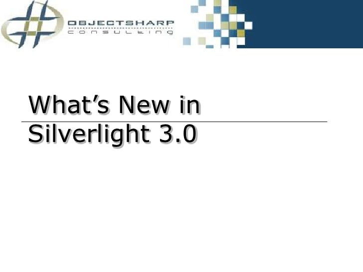 Whats New In Silverlight 3