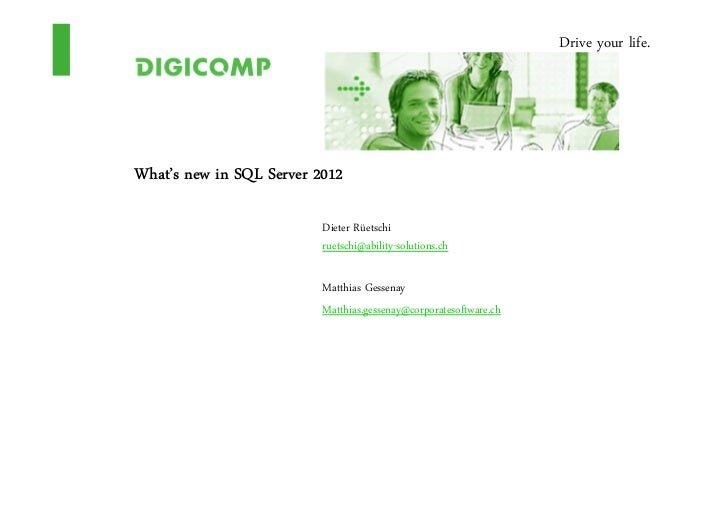 Drive your life.What's new in SQL Server 2012                          Dieter Rüetschi                          ruetschi@a...