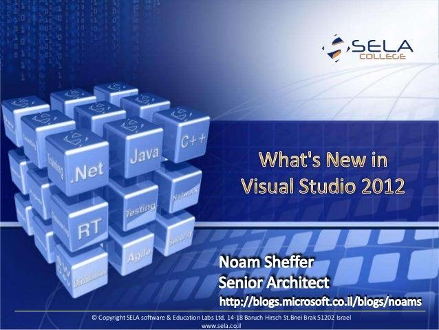 © Copyright SELA software & Education Labs Ltd. 14-18 Baruch Hirsch St.Bnei Brak 51202 Israel                             ...