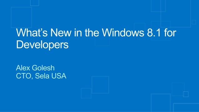 What's New in Windows 8.1 for Developers?