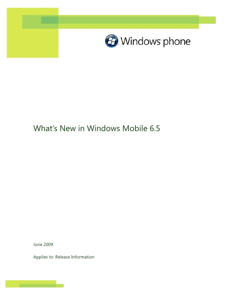 What's New in Windows Mobile 6.5     June 2009  Applies to: Release Information