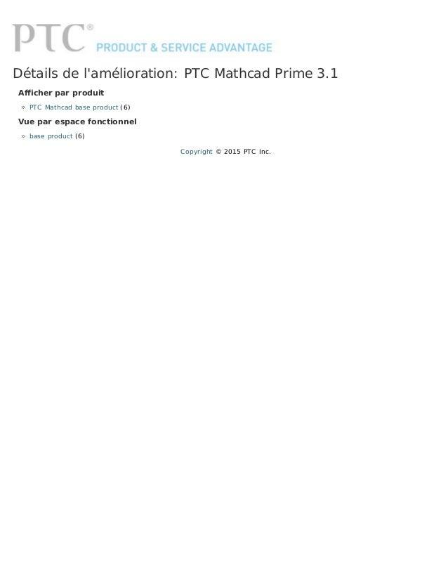 Détails de l'amélioration: PTC MathcadPrime 3.1 Afficher par produit PTC Mathcad base product (6) Vue par espace fonction...