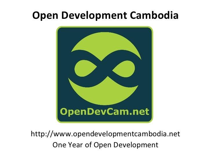 Open Development Cambodiahttp://www.opendevelopmentcambodia.net       One Year of Open Development