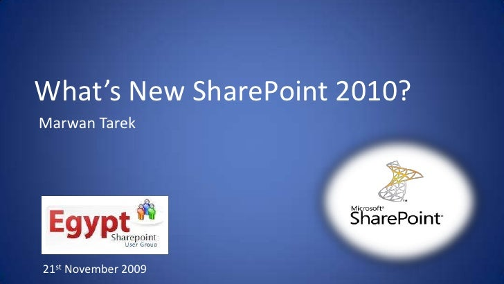 What's New SharePoint 2010?<br />Marwan Tarek<br />21st November 2009<br />
