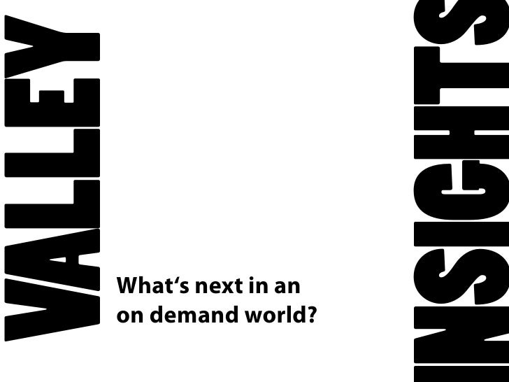 What's Next In An On Demand World