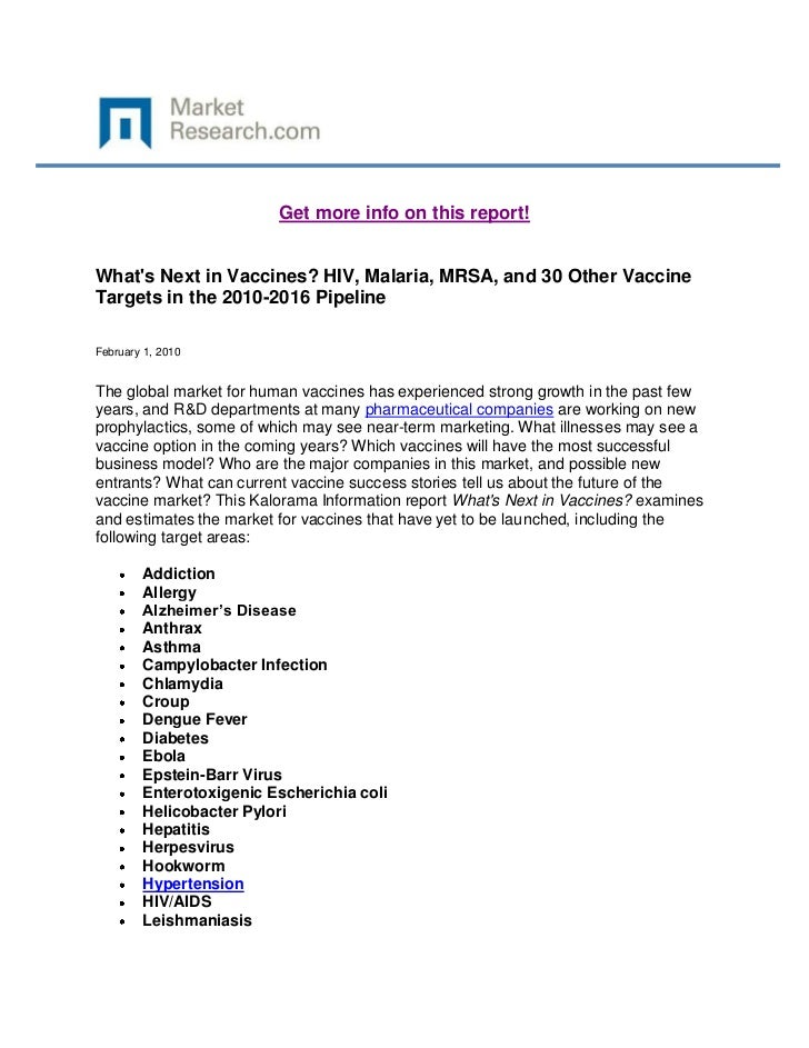 Get more info on this report!Whats Next in Vaccines? HIV, Malaria, MRSA, and 30 Other VaccineTargets in the 2010-2016 Pipe...