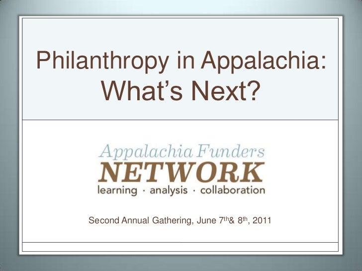 Philanthropy in Appalachia: What's Next?<br />Sed<br />Second Annual Gathering, June 7th & 8th, 2011<br />