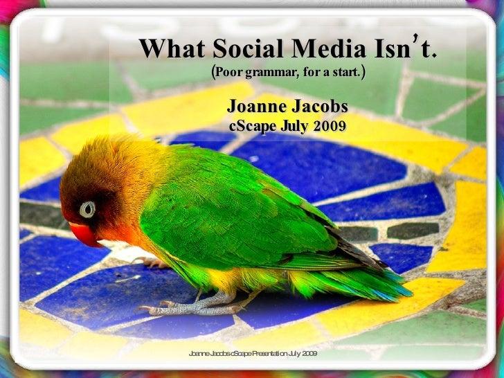 What Social Media Isn't