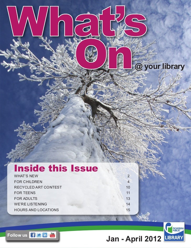 @ your library  Inside this Issue   WHAT'S NEW                   2   FOR CHILDREN                 4   RECYCLED ART CONTEST...