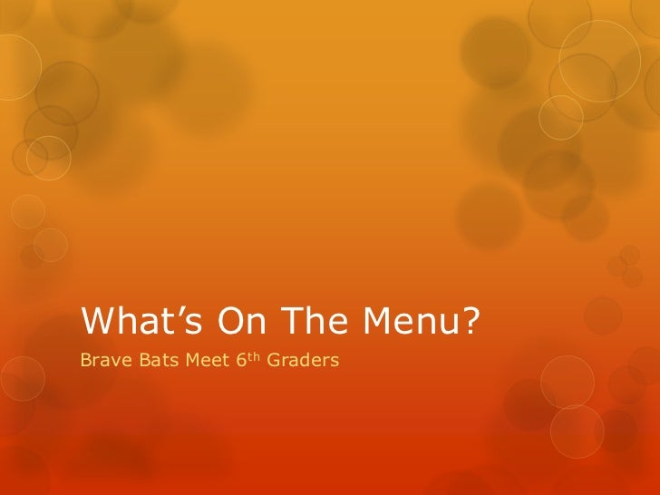 What's On The Menu?Brave Bats Meet 6th Graders