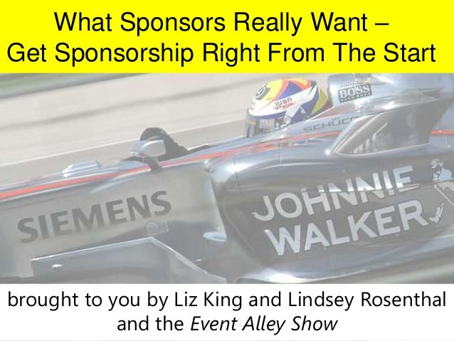 What Sponsors Really Want – Get Sponsorship Right From The Start  brought to you by Liz King and Lindsey Rosenthal and the...