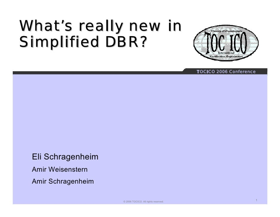 What's really new in Simplified DBR?                                                            TOCICO 2006 Conference    ...