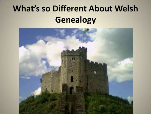 What's so Different About Welsh Genealogy