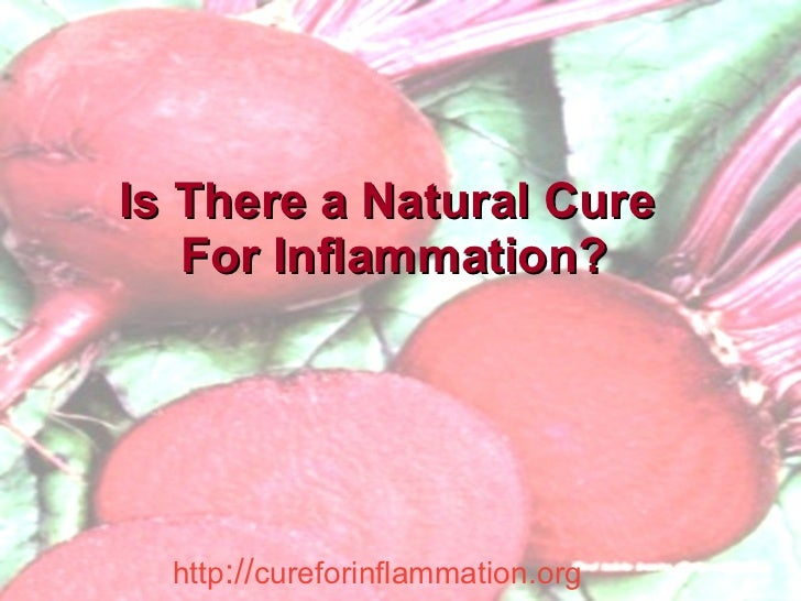 Is There a Natural Cure  For Inflammation?