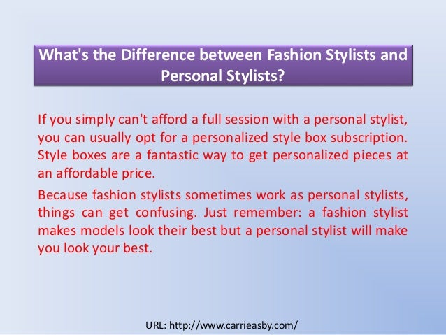 What 39 S The Difference Between Fashion Stylists And Personal Stylists