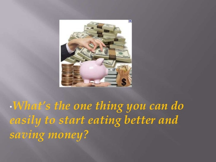 Frugal Living: What's the one thing you can do easily to start eating better and saving money?
