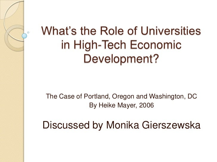 What's the Role of Universities  in High-Tech Economic        Development?The Case of Portland, Oregon and Washington, DC ...