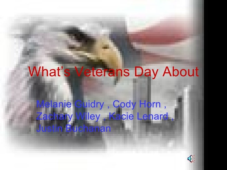What's Veterans Day About Melanie Guidry , Cody Horn , Zachary Wiley , Kacie Lenard , Justin Buchanan
