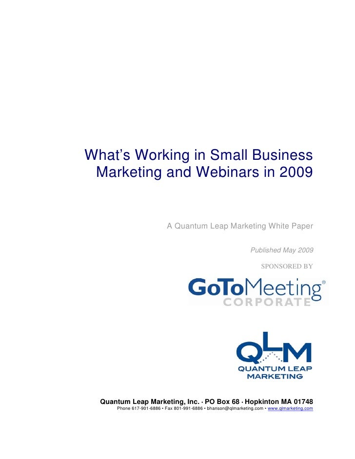 What's Working in Small Business  Marketing and Webinars in 2009                              A Quantum Leap Marketing Whi...