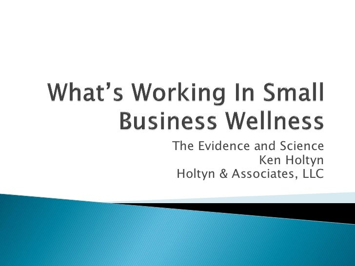 What's Working In Small Business Wellness with Ken Holtyn