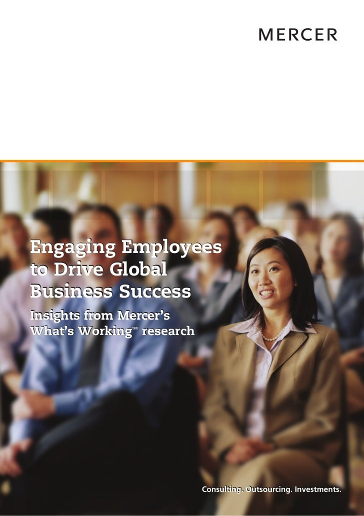 Engaging Employeesto Drive GlobalBusiness SuccessInsights from Mercer'sWhat's Working ™ research