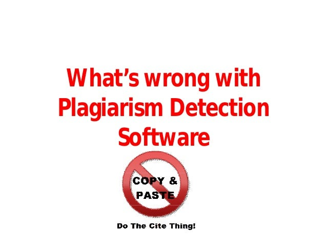 What's wrong with plagiarism detection software