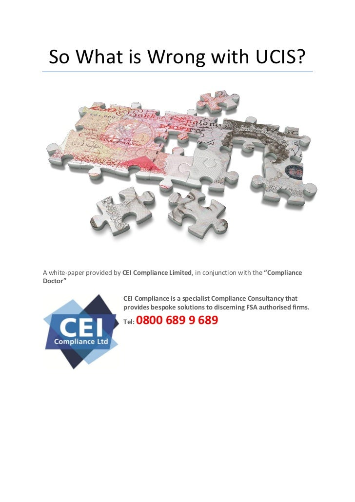 """So What is Wrong with UCIS?A white-paper provided by CEI Compliance Limited, in conjunction with the """"ComplianceDoctor""""   ..."""