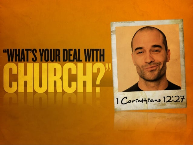 What's your deal with church